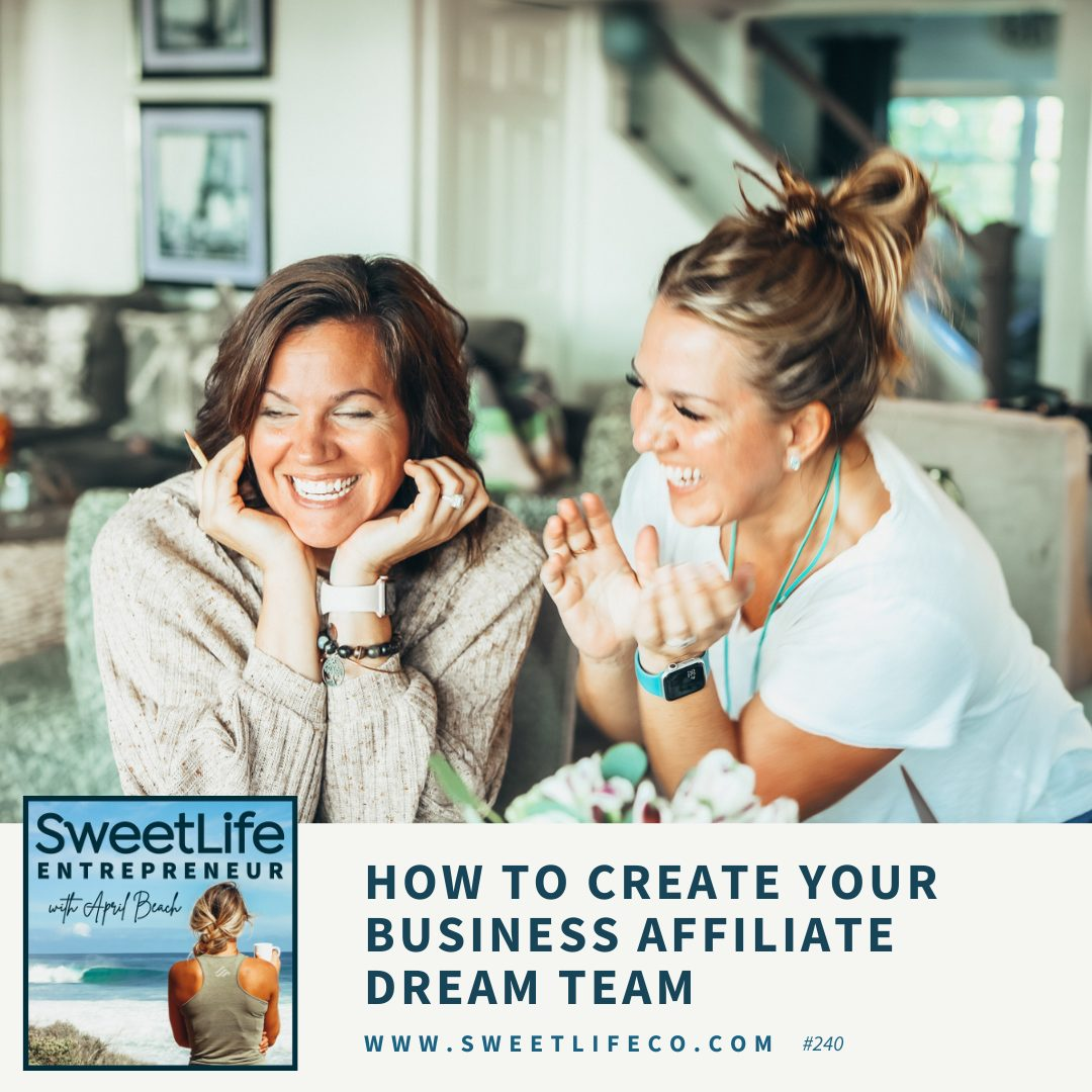 Episode 240: How To Create Your Business Affiliate Dream Team – with April Beach