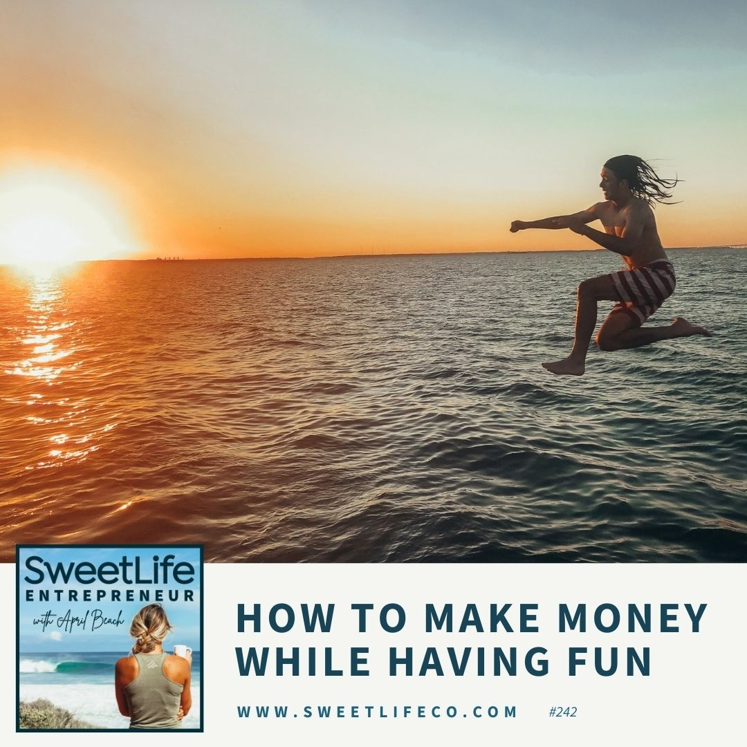 Episode 241: How To Make Money While Having Fun – with April Beach