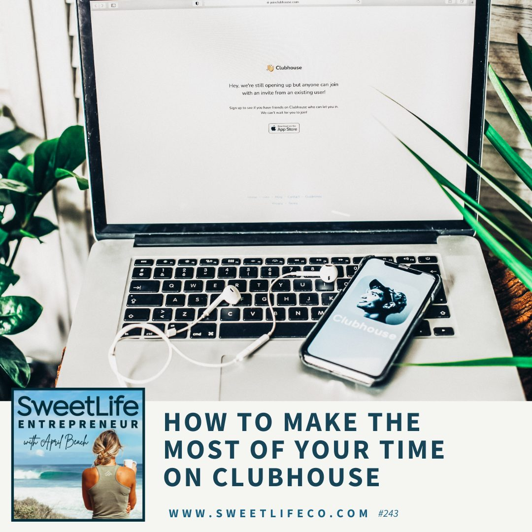 Episode 243: How To Make The Most Of Your Time On Clubhouse – with April Beach and Annabelle Bayhan