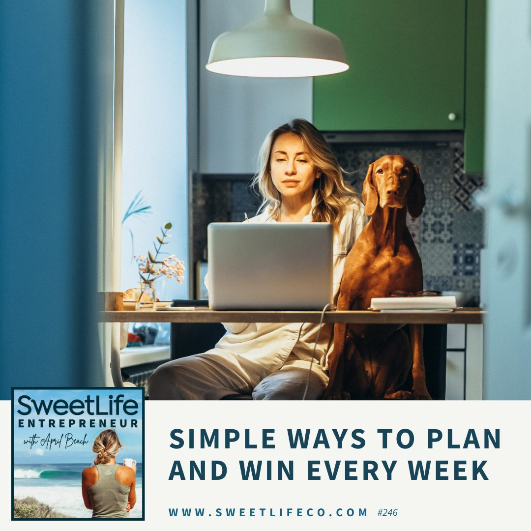Episode 246: Simple Ways To Plan And Win Every Week – with April Beach