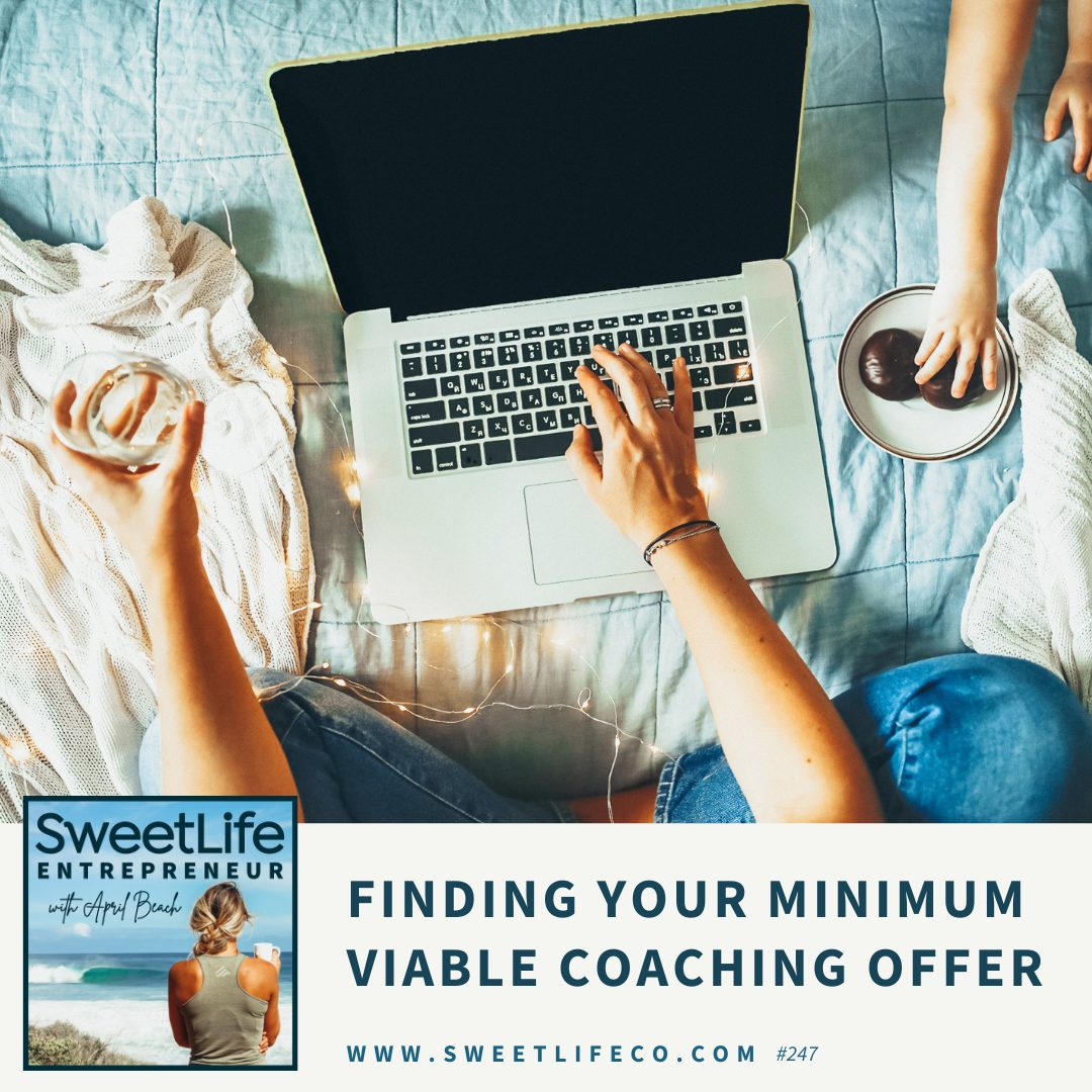 Episode 247: Finding Your Minimum Viable Coaching Offer – with April Beach