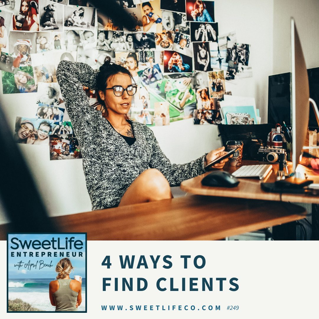 Episode 249: 4 Ways To Find Clients – with April Beach